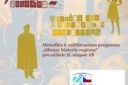 """Vydání česko-německé metodiky k vzdělávacímu programu """"Obrazy historie regionu"""""""